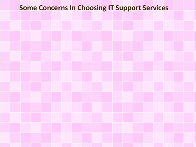 Some Concerns In Choosing IT Support Services