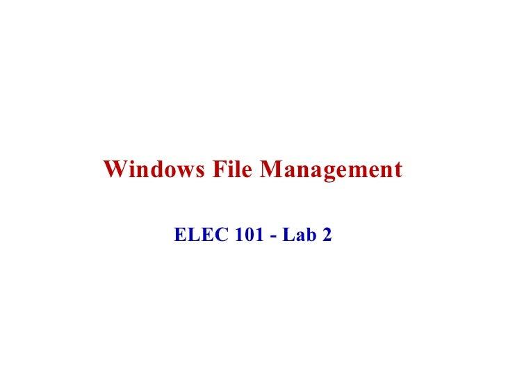Windows File Management       ELEC 101 - Lab 2