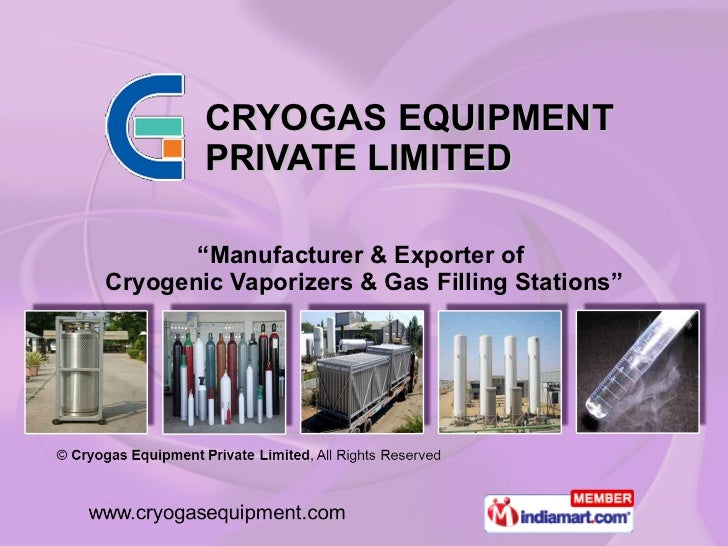 "CRYOGAS EQUIPMENT PRIVATE LIMITED "" Manufacturer & Exporter of  Cryogenic Vaporizers & Gas Filling Stations"""