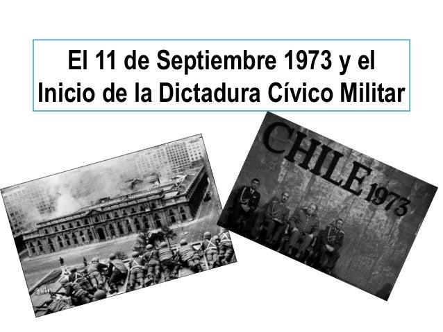 El 11 de Septiembre 1973 y el Inicio de la Dictadura Cívico Militar