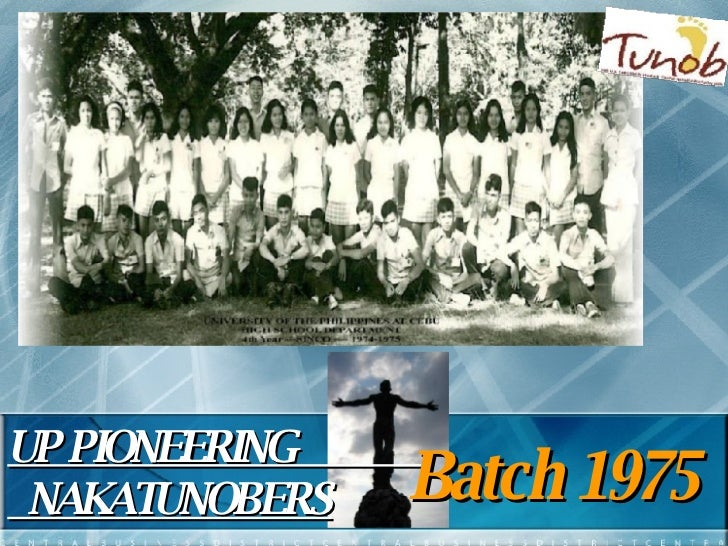 UP PIONEERING  NAKATUNOBERS Batch 1975