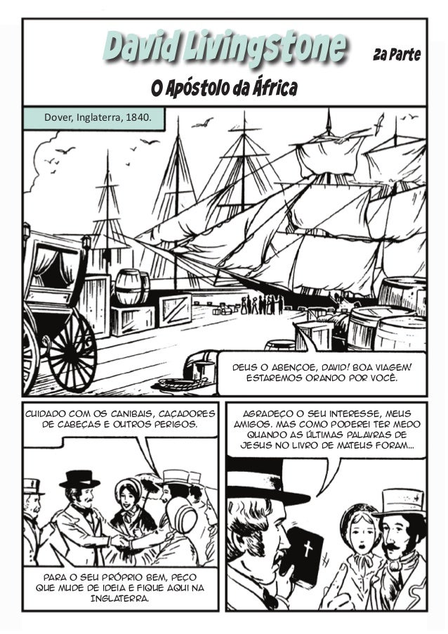 David Livingstone  2a Parte  O Apostolo da Africa Dover, Inglaterra, 1840.  Deus o abençoe, David! Boa viagem! Estaremos o...