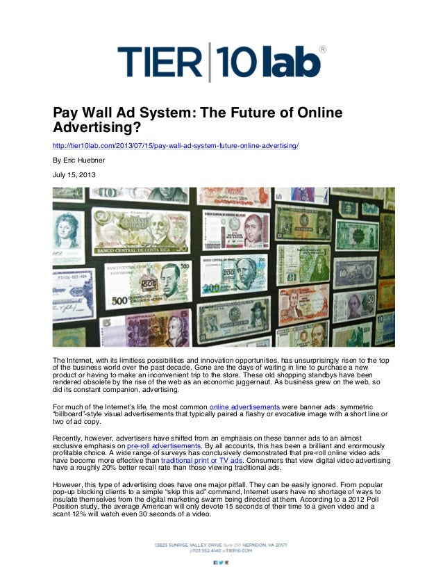 Pay Wall Ad System: The Future of Online Advertising? http://tier10lab.com/2013/07/15/pay-wall-ad-system-future-online-adv...