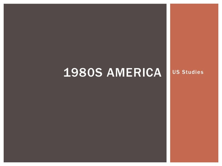 1980S AMERICA   US Studies