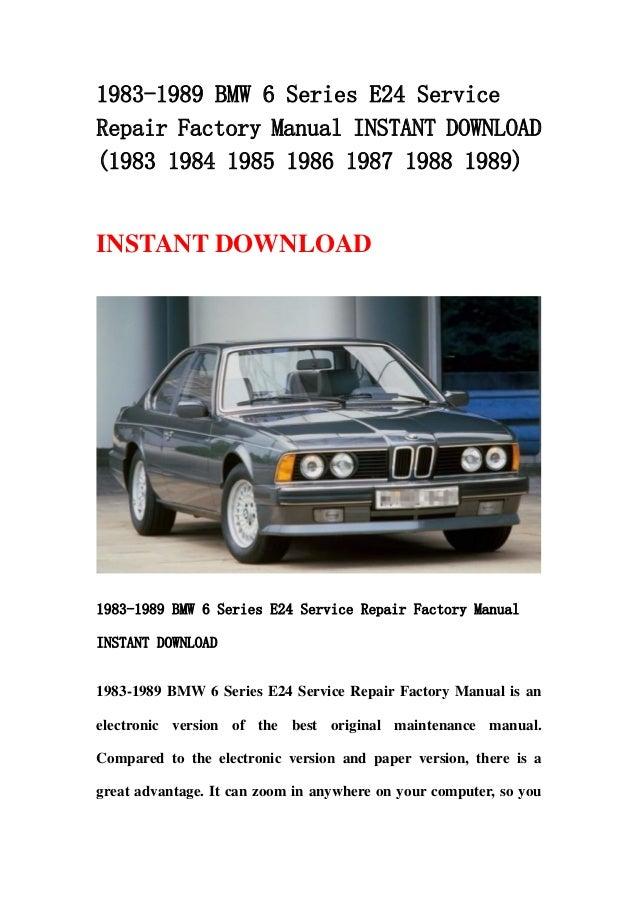 1983 1989 bmw 6 series e24 service repair factory manual. Black Bedroom Furniture Sets. Home Design Ideas