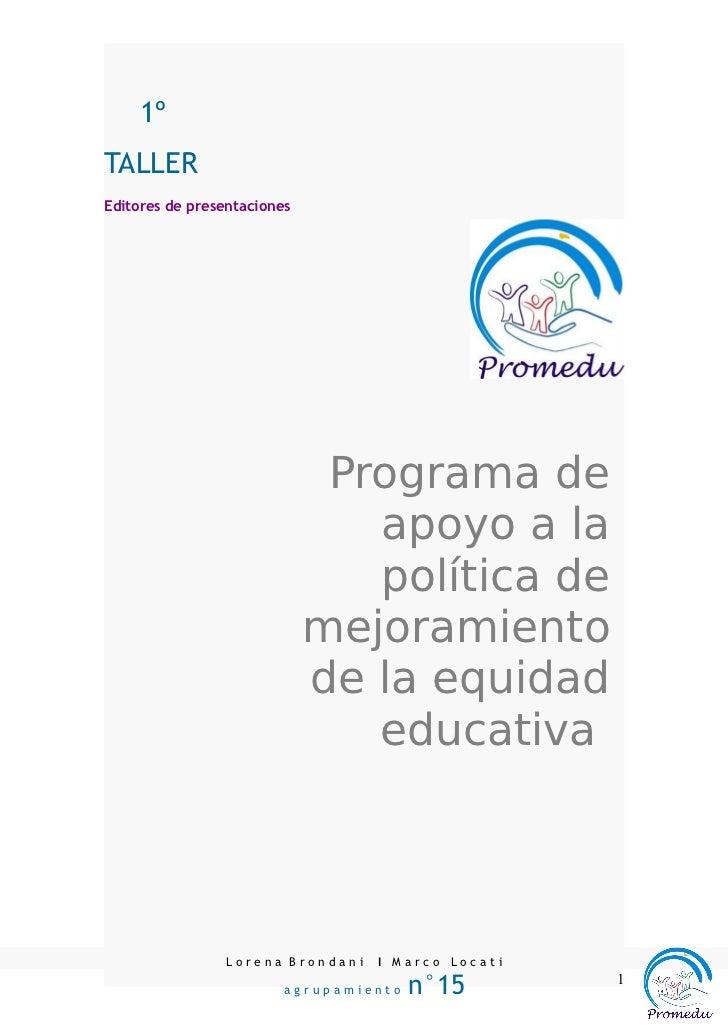 1ºTALLEREditores de presentaciones                              Programa de                                apoyo a la     ...
