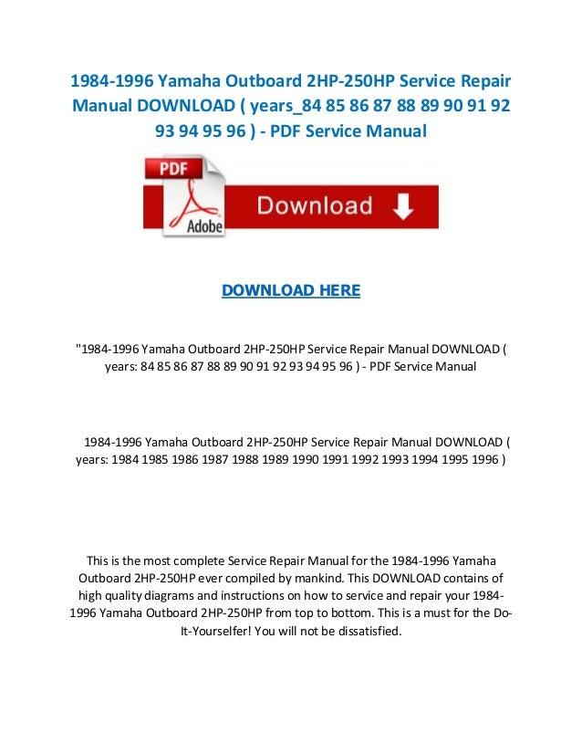 1984-1996 Yamaha Outboard 2HP-250HP Service Repair Manual DOWNLOAD ( years_84 85 86 87 88 89 90 91 92 93 94 95 96 ) - PDF ...