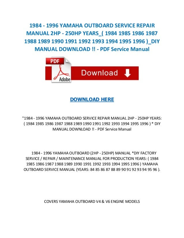 1984   1996 yamaha outboard service repair manual 2 hp - 250hp years-( 1984 1985 1986 1987 1988 1989 1990 1991 1992 1993 1994 1995 1996 )_diy manual download !! - pdf service manual