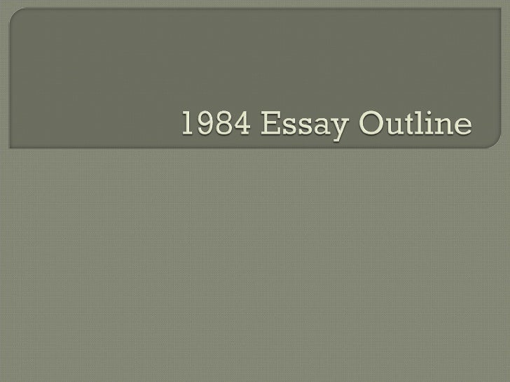 1984 Research Essay Thesis