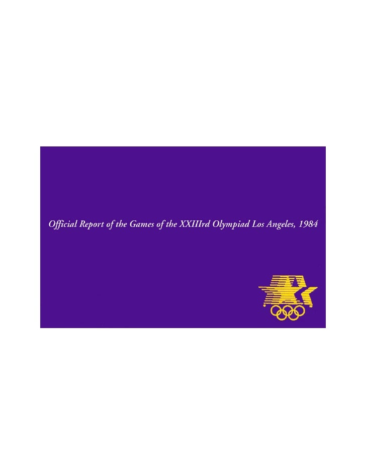The Official Report of the Games of the XXIII Olympiad Los Angeles, 1984