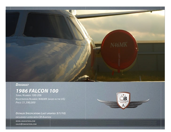 Dassault 1986 FalCON 100 Serial Number: 100-206 regiStratioN Number: N46mK (baSed iN the uS) Price: $1,590,000   DetaileD ...
