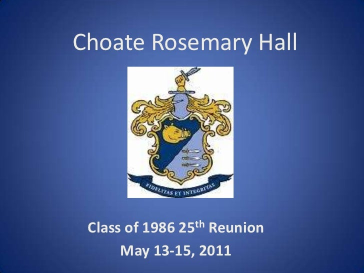 Choate Rosemary Hall<br />Class of 1986 25th Reunion<br />May 13-15, 2011<br />