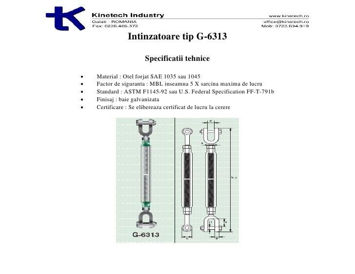 Intinzatoare tip G-6313                       Specificatii tehnice  •   Material : Otel forjat SAE 1035 sau 1045 •   Facto...