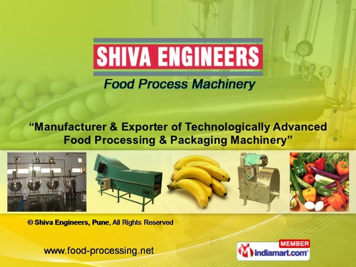 """ Manufacturer & Exporter of Technologically Advanced Food Processing & Packaging Machinery"""