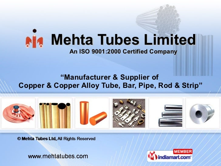 """Mehta Tubes Limited An ISO 9001:2000 Certified Company """" Manufacturer & Supplier of  Copper & Copper Alloy Tube, Bar, Pipe..."""