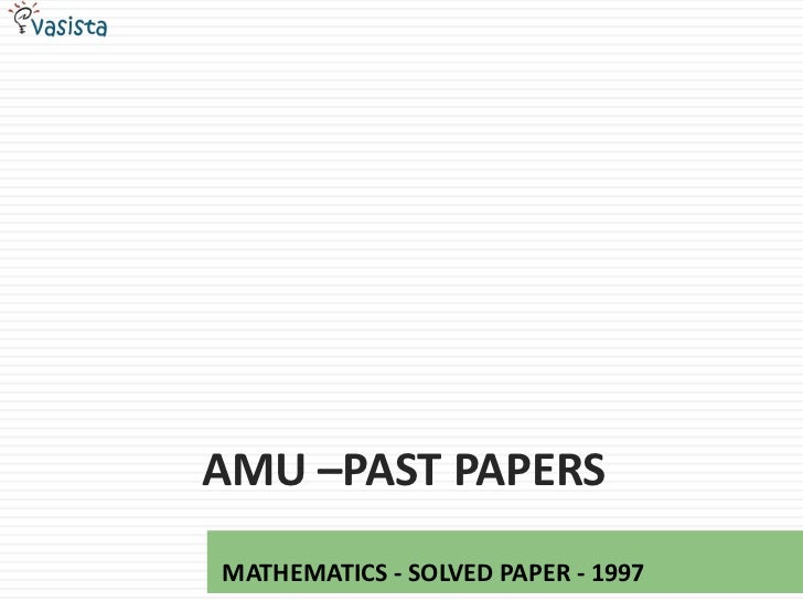 AMU –PAST PAPERSMATHEMATICS - SOLVED PAPER - 1997