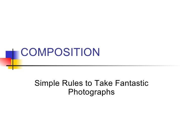 COMPOSITION Simple Rules to Take Fantastic Photographs