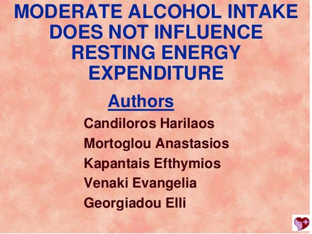 MODERATE ALCOHOL INTAKE  DOES NOT INFLUENCE    RESTING ENERGY     EXPENDITURE        Authors     Candiloros Harilaos     M...
