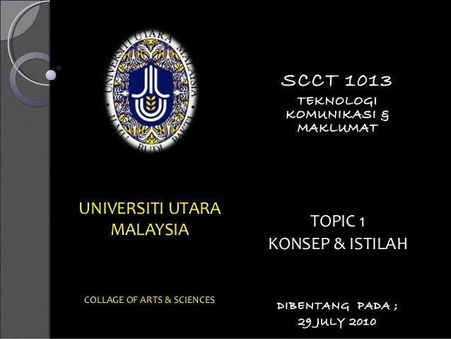 UNIVERSITI UTARAUNIVERSITI UTARA MALAYSIAMALAYSIA COLLAGE OF ARTS & SCIENCESCOLLAGE OF ARTS & SCIENCES SCCT 1013SCCT 1013 ...