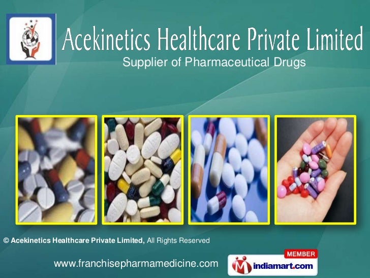 Supplier of Pharmaceutical Drugs© Acekinetics Healthcare Private Limited, All Rights Reserved              www.franchiseph...