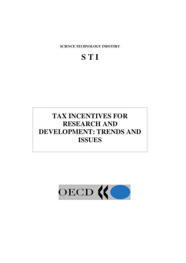 SCIENCE TECHNOLOGY INDUSTRY             STI   TAX INCENTIVES FOR     RESEARCH ANDDEVELOPMENT: TRENDS AND         ISSUES