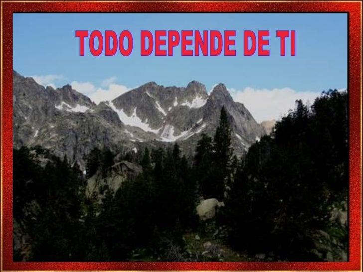 TODO DEPENDE DE TI