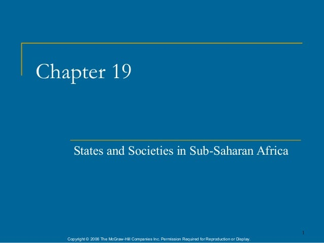 Chapter 19      States and Societies in Sub-Saharan Africa                                                                ...
