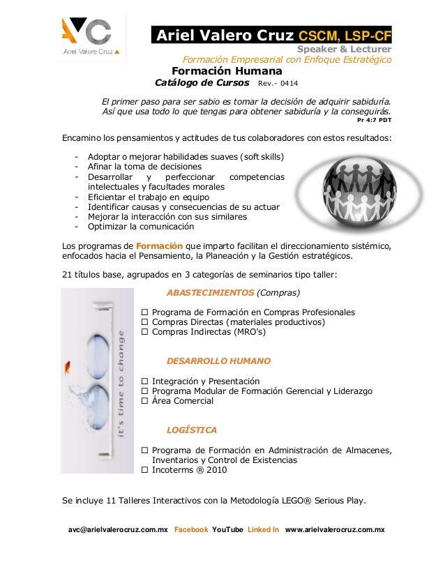 Ariel Valero Cruz CSCM, LSP-CF Speaker & Lecturer Formación Empresarial con Enfoque Estratégico avc@arielvalerocruz.com.mx...