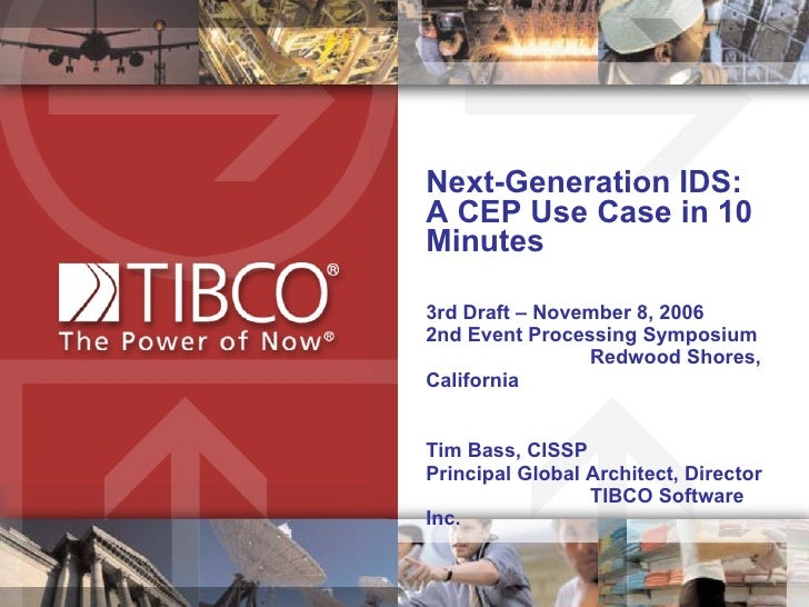 Next-Generation IDS:  A CEP Use Case in 10 Minutes 3rd Draft – November 8, 2006  2nd Event Processing Symposium  Redwood S...