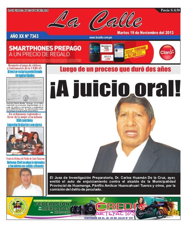 DIARIO REGIONAL DE MAYOR CREDIBILIDAD  AÑO XX Nº 7343  La Calle  Precio S/.0.50  Martes 19 de Noviembre del 2013  www.laca...