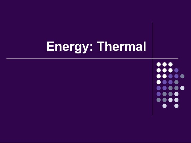 Energy: Thermal