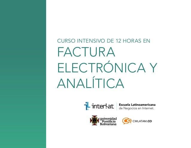 CURSO INTENSIVO DE 12 HORAS EN  factura electrónica y analítica CMLATAM.CO