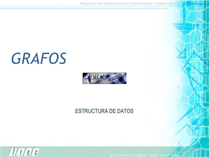 GRAFOS ESTRUCTURA DE DATOS