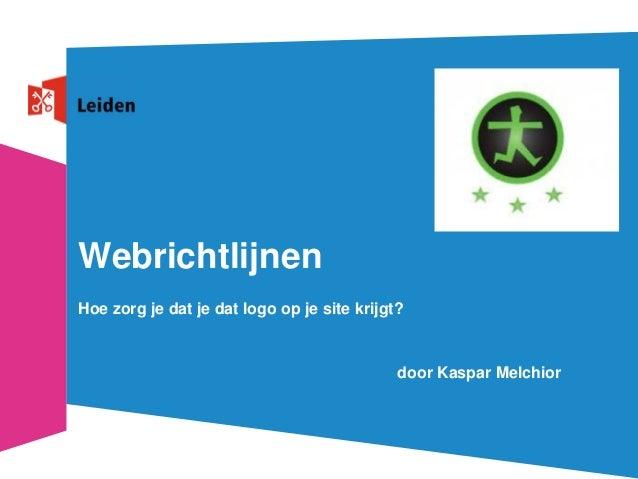 WebrichtlijnenHoe zorg je dat je dat logo op je site krijgt?                                             door Kaspar Melch...