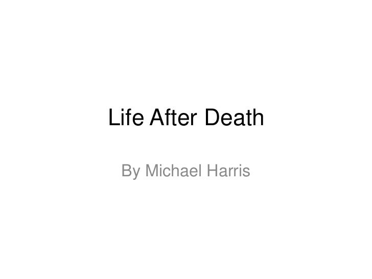 Life After Death By Michael Harris