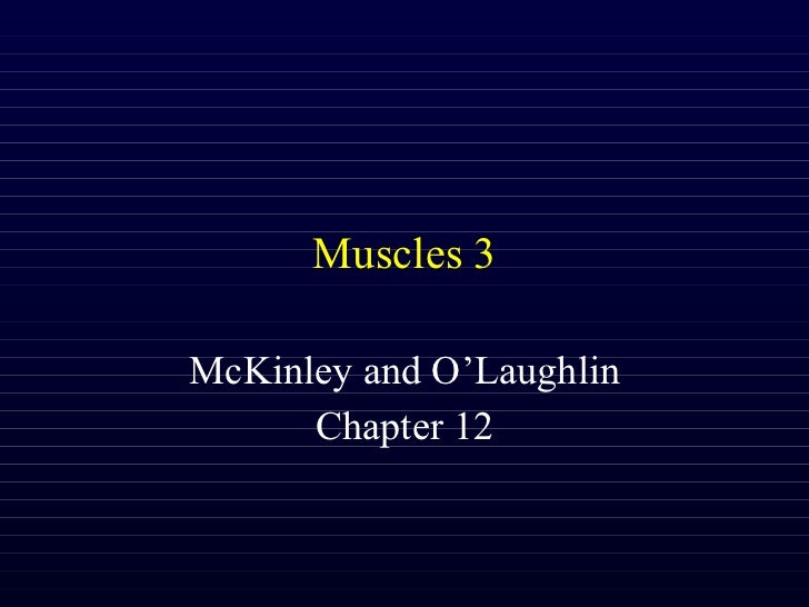 Muscles 3 McKinley and O'Laughlin Chapter 12