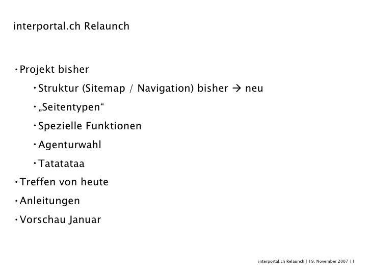 interportal.ch Relaunch   19. November 2007    <ul><li>interportal.ch Relaunch  </li></ul><ul><li>Projekt bisher </li></ul...