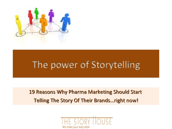 19 reasons why pharma marketing should start with telling the story of their brands!