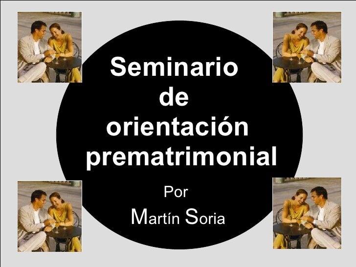 Seminario  de  orientación  prematrimonial Por  M artín  S oria