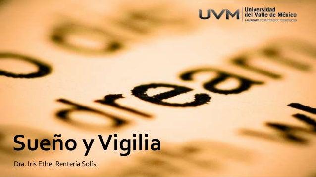 UVM Sistema Nervioso Sesion 19 Sueño y Vigilia