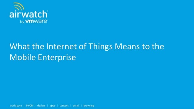 What the Internet of Things Means to the Mobile Enterprise