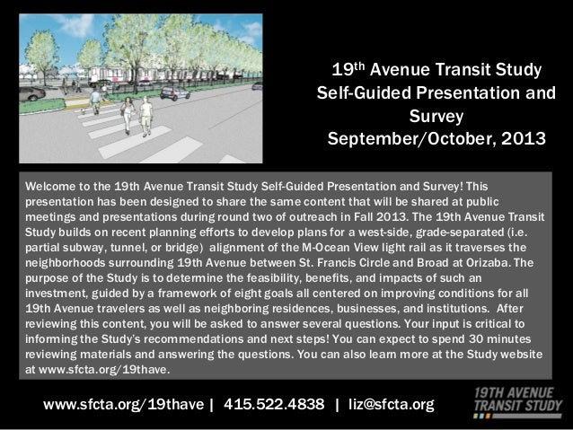 19th Avenue Transit Study Self-Guided Presentation and Survey September/October, 2013 www.sfcta.org/19thave | 415.522.4838...