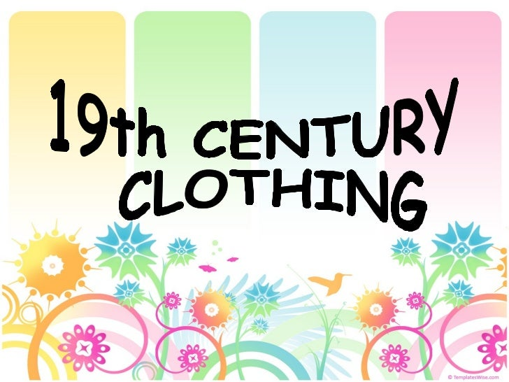 19th CENTURY CLOTHING