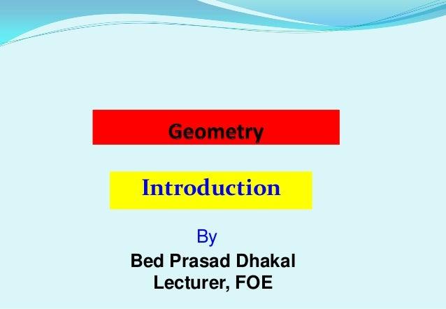 Introduction       ByBed Prasad Dhakal  Lecturer, FOE