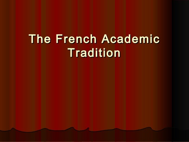 The French AcademicThe French Academic TraditionTradition