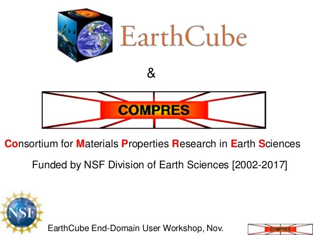 &  Consortium for Materials Properties Research in Earth Sciences Funded by NSF Division of Earth Sciences [2002-2017]  Ea...