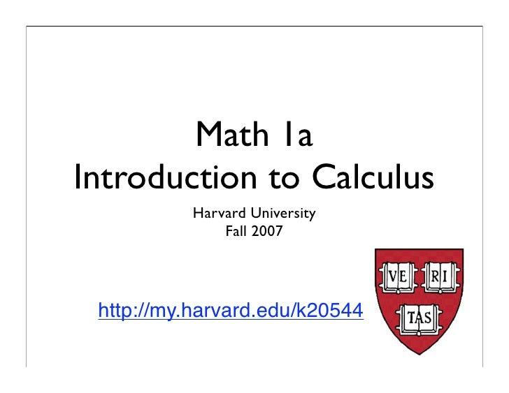 Math 1a Introduction to Calculus           Harvard University               Fall 2007      http://my.harvard.edu/k20544