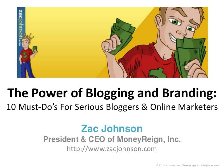 The Power of Blogging and Branding - Zac Johnson