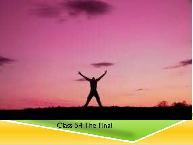 Class 54:The Final