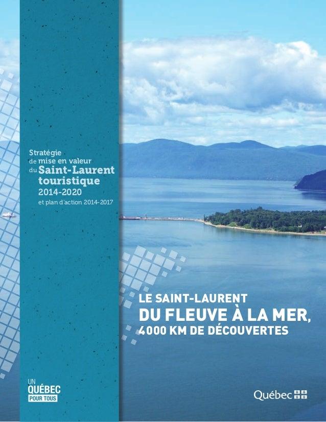 Stratégie demise en valeur duSaint-Laurent touristique  2014-2020  et plan d'action 2014-2017 LE SAINT-LAURENT DU FLE...